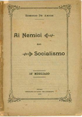 Ai nemici del socialismo / Edmondo De Amicis